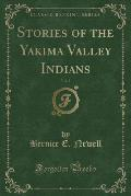Stories of the Yakima Valley Indians, Vol. 2 (Classic Reprint)