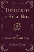 Thrills of a Bell Boy (Classic Reprint)