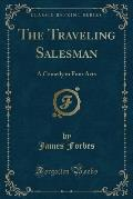The Traveling Salesman: A Comedy in Four Acts (Classic Reprint)