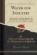 Water for Industry: A Symposium Presented on December 29, 1953 at the Boston Meeting of the American Association for the Advancement of Sc
