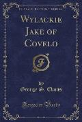 Wylackie Jake of Covelo (Classic Reprint)