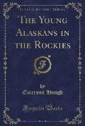 The Young Alaskans in the Rockies (Classic Reprint)