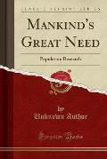 Mankind's Great Need: Population Research (Classic Reprint)