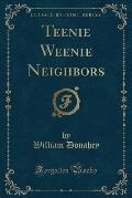 Teenie Weenie Neighbors (Classic Reprint)