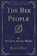 The Bee People (Classic Reprint)