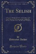 The Selish: A Pageant-Masque Written by Students of the State University of Montana and Produced by the University and the Communi