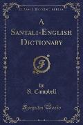 A Santali-English Dictionary (Classic Reprint)