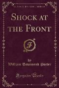 Shock at the Front (Classic Reprint)