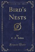 Bird's Nests (Classic Reprint)