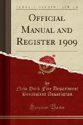 Official Manual and Register 1909 (Classic Reprint)