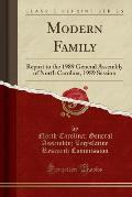 Modern Family: Report to the 1989 General Assembly of North Carolina, 1989 Session (Classic Reprint)