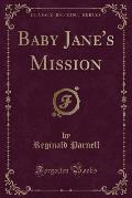 Baby Jane's Mission (Classic Reprint)