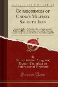 Consequences of China's Military Sales to Iran: Hearing Before the Committee on International Relations, House of Representatives, One Hundred Fourth