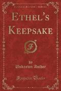 Ethel's Keepsake (Classic Reprint)