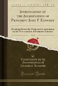 Investigation of the Assassination of President John F. Kennedy, Vol. 1: Hearings Before the President's Commission on the Assassination of President