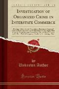 Investigation of Organized Crime in Interstate Commerce: Hearings Before a Special Committee to Investigate Organized Crime in Interstate Commerce, Un