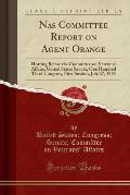 NAS Committee Report on Agent Orange: Hearing Before the Committee on Veterans' Affairs, United States Senate, One Hundred Third Congress, First Sessi