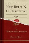 New Bern, N. C. Directory, Vol. 6: 1918 19 (Classic Reprint)