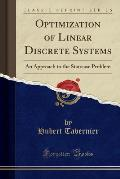 Optimization of Linear Discrete Systems: An Approach to the Staircase Problem (Classic Reprint)