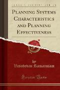 Planning Systems Characteristics and Planning Effectiveness (Classic Reprint)