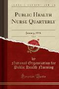 Public Health Nurse Quarterly, Vol. 8: January, 1916 (Classic Reprint)