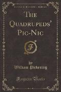 The Quadrupeds' PIC-Nic (Classic Reprint)