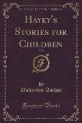 Hayey's Stories for Children, Vol. 2 (Classic Reprint)