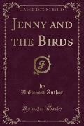 Jenny and the Birds (Classic Reprint)