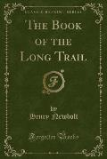 The Book of the Long Trail (Classic Reprint)