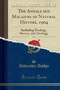 The Annals and Magazine of Natural History, 1904, Vol. 8: Including Zoology, Botany, and Geology (Classic Reprint)
