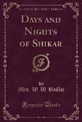 Days and Nights of Shikar (Classic Reprint)