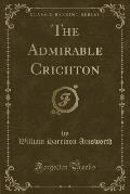 The Admirable Crichton (Classic Reprint)
