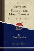 Notes on Some of the More Common: Diseases in Queensland in Relation (Classic Reprint)