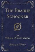 The Prairie Schooner (Classic Reprint)