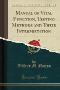 Manual of Vital Function, Testing Methods and Their Interpretation (Classic Reprint)