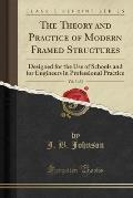 The Theory and Practice of Modern Framed Structures, Vol. 3 of 3: Designed for the Use of Schools and for Engineers in Professional Practice (Classic