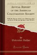 Annual Report of the American Colonization Society: With the Minutes of the Annual Meeting and of the Board of Directors, January 21 and 22, 1879 (Cla