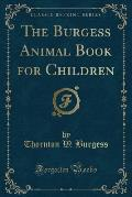 The Burgess Animal Book for Children (Classic Reprint)