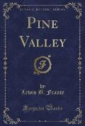 Pine Valley (Classic Reprint)