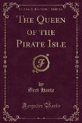 The Queen of the Pirate Isle (Classic Reprint)