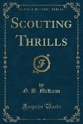 Scouting Thrills (Classic Reprint)