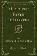 Memoiren Einer Idealistin (Classic Reprint)