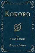 Kokoro (Classic Reprint)