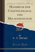 Handbuch Der Conchyliologie Und Malacozoologie (Classic Reprint)