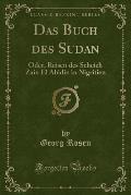 Das Buch Des Sudan: Oder, Reisen Des Scheich Zain El Abidin in Nigritien (Classic Reprint)