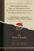Der Schriftenstreit U Ber Die Reformation Des Kurfu Rsten Johann Sigismund Von Brandenburg Seit 1613: Inaugural-Dissertation Zur Erlangung Der Doktorw