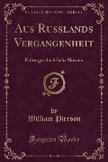 Aus Russlands Vergangenheit: Kulturgeschichtliche Skizzen (Classic Reprint)
