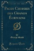 Pages Choisies Des Grands Ecrivains (Classic Reprint)