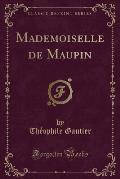 Mademoiselle de Maupin (Classic Reprint)