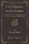 Le Chateau de Pictordu (Classic Reprint)